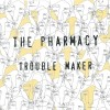 THE PHARMACY – Trouble Maker (+ Jeu-Concours)