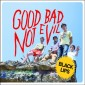 BLACK LIPS – Good Bad Not Evil